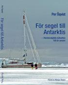 För segel till Antarktis - I Nordenskjölds kölvatten 100 år senare