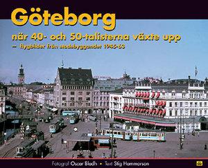 Göteborg - När 40- och 50-talisterna växte upp