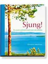 Sjung! - En svensk vishistoria med texter och melodier