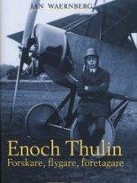 Enoch Thulin - Forskare, flygare, företagare