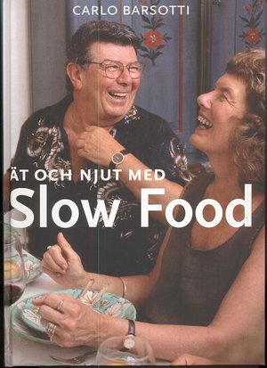 Ät o njut med Slow Food
