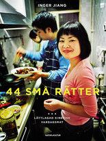 44 små rätter - Lättlagad kinesisk vardagsmat