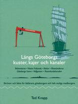 Längs Göteborgs kuster, kajer och kanaler - Skrönor och fakta för båtfarare, göteborgare och helt vanliga medborgare