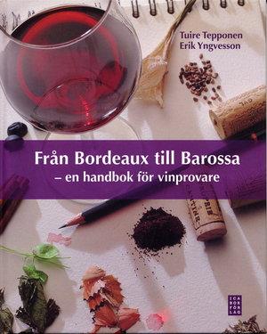 Från Bordeaux till Barossa - en handbok för vinprovare