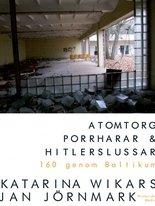 Atomtorg, porrharar & Hitlerslussar