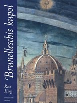 Brunelleschis kupol - Historien om den mäktiga katedralen i Florens