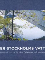 Över Stockholms vatten - Broar i bild och text