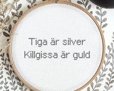 Tiga är silver, killgissa är guld