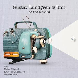 "Gustav Lundgren & Unit ""At The Movies"""
