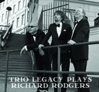 "Trio Legacy ""Plays Richard Rodgers"""