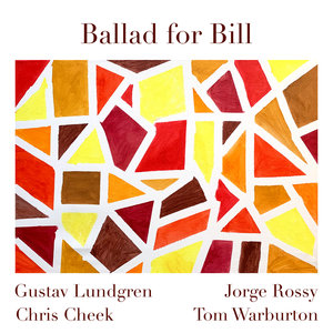 "Gustav Lundgren, Chris Cheek, Jorge Rossy, Tom Warburton ""Ballad for Bill"""