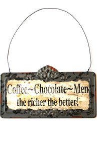Plåtskylt Coffee Chocolate Men the richer the better retro shabby chic lantlig stil
