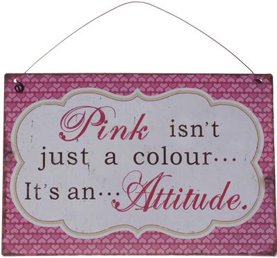 Skylt Pink isn´t just a colour it´s an attitude shabby chic lantlig stil