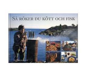 Så röker du kött och fisk - Alf Andersson