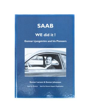 SAAB, WE did it! Gunnar Ljungström and his Pioneers