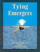 Tying Emergers Jim Schoolmeyer and Ted Leeson