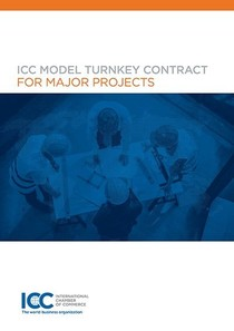ICC Model Turnkey Contract for Major Projects - 2020 Revision