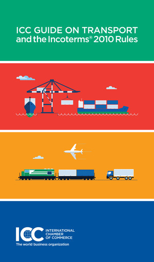 ICC Guide on Transport and the Incoterms® 2010 Rules - English