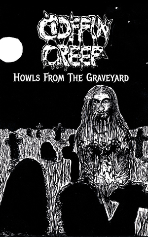 Coffin Creep - Howls From The Graveyard - cassette