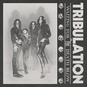 Tribulation - Waiting For The Death Blow - 7