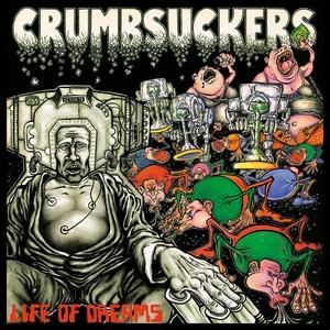 Crumbsuckers - Life Of Dreams - LP