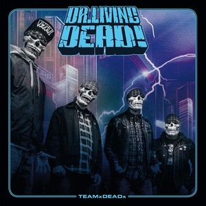 Dr Living Dead - TEAMxDEADx - 7
