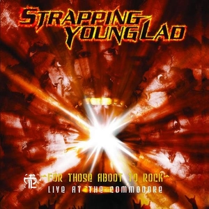 Strapping Young Lad - For Those Aboot To Rock - LP
