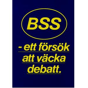 BSS - ett försök att väcka debatt