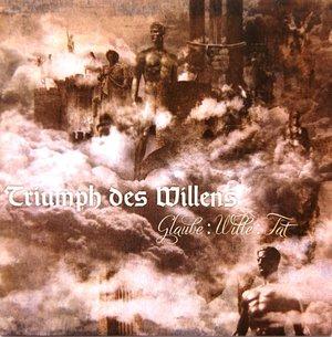 Triumph Des Willens - Glaube: wille: tat