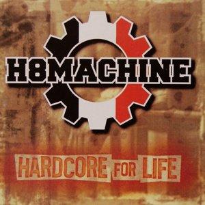 H8machine - Hardcore for life