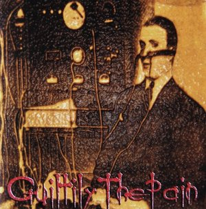 Guiltily The Pain - ...the psychobastard battery...