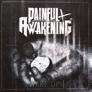 Painful Awakening - Wake up!