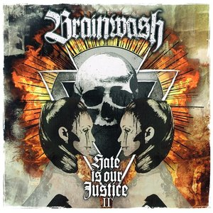 Brainwash - Hate is our Justice II