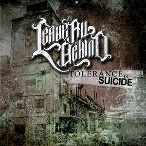 Leave all behind - Tolerance is suicide