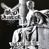 Blind Justice - That´s not for you