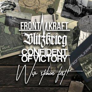 Frontalkraft/Blitzkrieg/Confident Of Victory - Wir stehen fest!