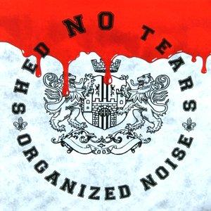 Shed NO Tears - Organized noise