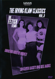 Irving Klaw Classics - Volym 3 the Fetish Films