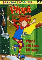Pippi Långstrump - Pippi Vill Inte Bli Stor