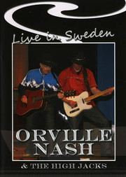 Orville Nash & the High Jacks - Live In Sweden