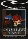 Orville Nash & the High Jacks - Live In Sweden