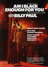 Am I Black Enough For You - A Documentary Wity Billy Paul