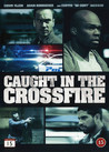 Caught In the Crossfire (Begagnad)
