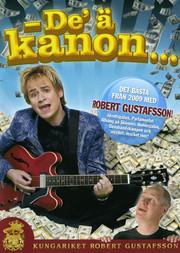 - De Ä' Kanon... - Det Bästa Från 2009 Med Robert Gustafsson!