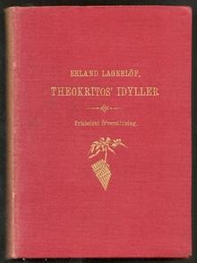 Theokritos: Theokritos' Idyller. Öfversättning af Erland Lagerlöf. Prisbelönt af Svenska Akademien.