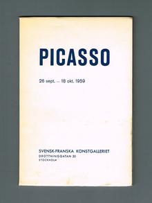 (Picasso, Pablo) (1881-1973): Picasso. 26 sept.-18 okt. 1959. Svensk-Franska konstgalleriet.