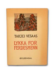 Vesaas, Tarjei: Lykka for Ferdesmenn. Dikt.