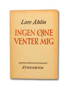 Ahlin, Lars: Ingen Øjne venter Mig. Novellsamling