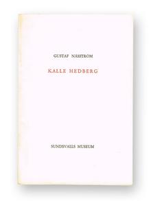 (Hedberg, Kalle) (Sundsvall 1894-1959 Stockholm) - Gustaf Näsström: Kalle Hedberg.