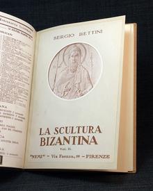 Bettini, Sergio: La scultura bizantina. 1-2.
